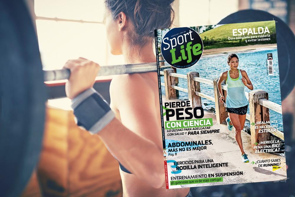 La guía completa para cuidar tu espalda y lo último para adelgazar con salud con Sport Life agosto