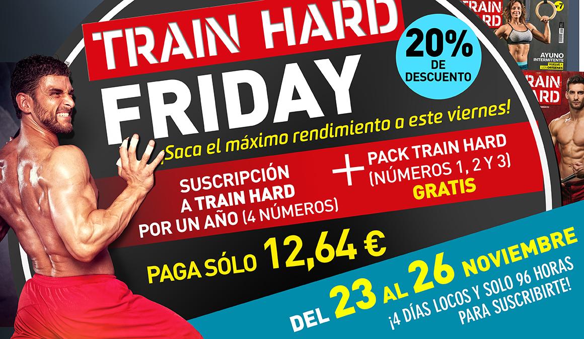 ¡El Black Friday llega a Train Hard! Aprovecha estos días para suscribirte a tu revista favorita con un 20 por ciento de descuento