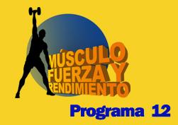 Programa 12, Reto Músculo/Fuerza/Rendimiento