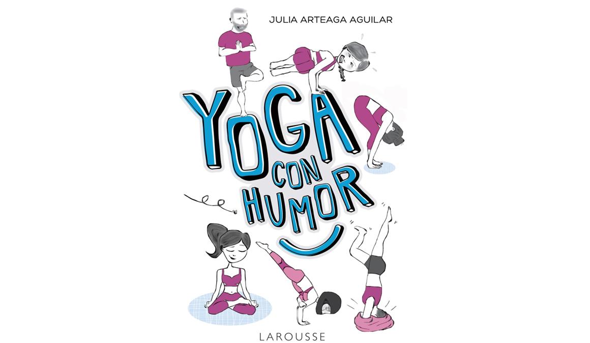 Yoga con Humor, el libro de Julia Arteaga (Yoguineando) con el lado más divertido del mundo del yoga