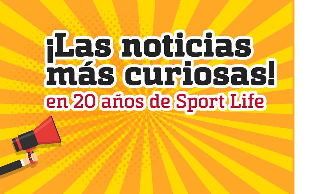 Las noticias más curiosas en 20 años de Sport Life