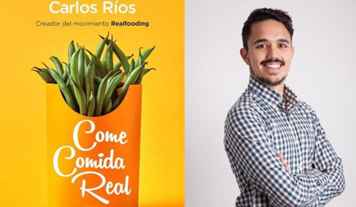 Entrevista a Carlos Ríos, autor del libro Come Comida Real #RealFooding