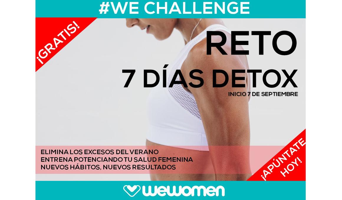 ¿Te apuntas al reto Detox #WeChallenge? 100% gratis y te ayudará a eliminar los excesos del verano con salud y ejercicio