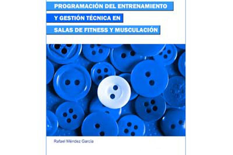 """""""Programación del entrenamiento y gestión técnica en salas de fitness y musculación"""""""